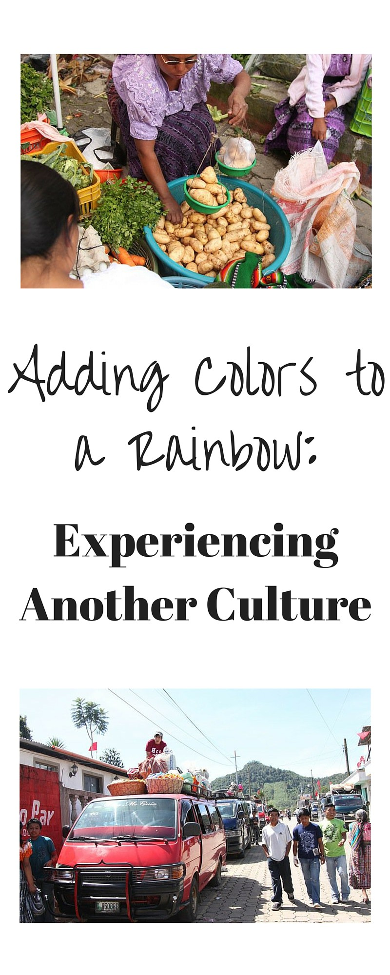 Adding Colors to a Rainbow: Experiencing Another Culture