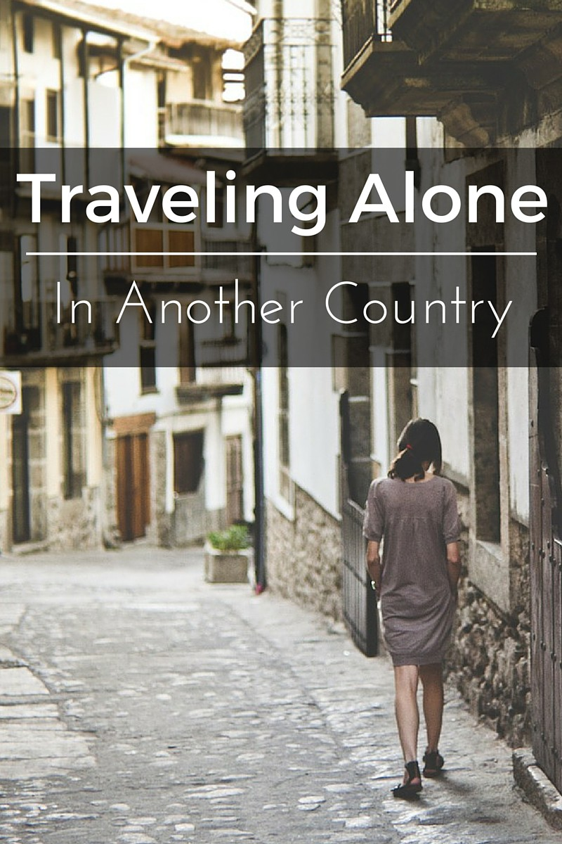 What it's Like to Travel Alone in Another Country