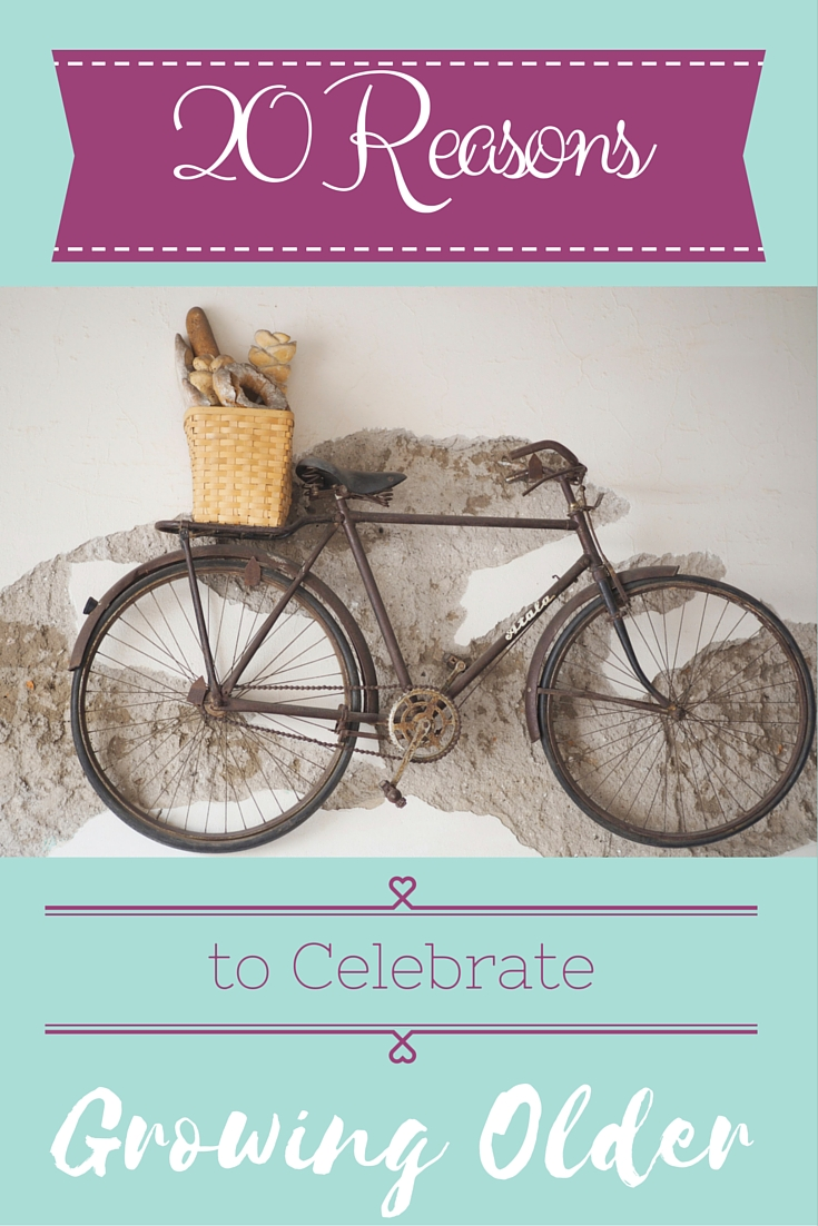 20 Reasons to Celebrate Growing Older